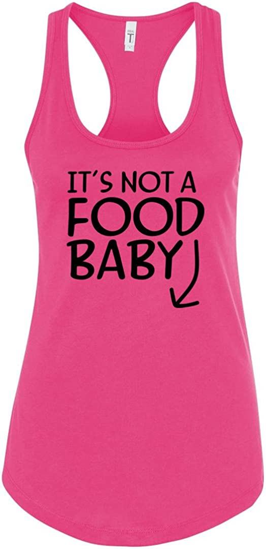 Funny Women's Maternity Shirt It's Not A Food Baby Announcement Racerback Tank Top
