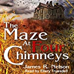 The Maze at Four Chimneys | James R. Nelson