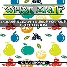What Am I?: Riddles and Brain Teasers for Kids, Book 5 Audiobook by C Langkamp Narrated by Christopher Shelby Slone