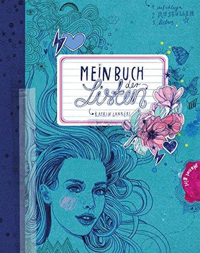 Mein Buch der Listen Taschenbuch – 20. März 2013 Katrin Lankers Silke Werzinger 3522503473 JUVENILE NONFICTION / General