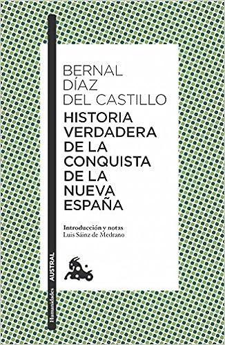 Historia verdadera de la conquista de la Nueva España Clásica ...