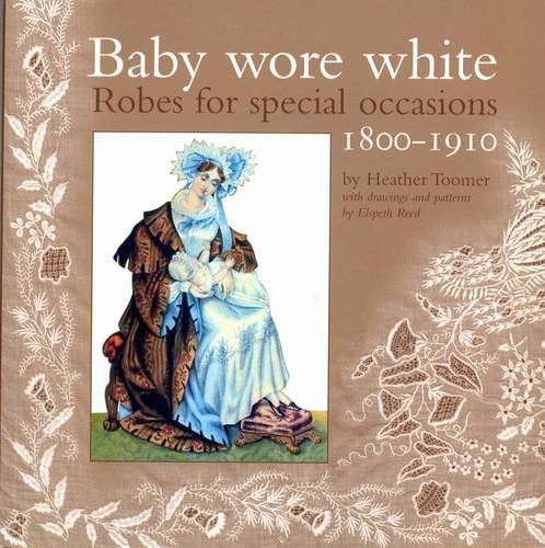 Baby wore white: robes for special occasions, ()