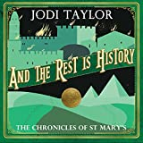 """""""And the Rest Is History The Chronicles of St. Mary's, Book 8"""" av Jodi Taylor"""