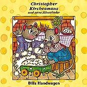Bills Handwagen (Christopher Kirchenmaus und seine Mäuselieder 12) | Ruthild Wilson
