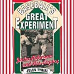 Baseball's Great Experiment: Jackie Robinson and His Legacy | Jules Tygiel