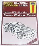 Dodge Daytona and Chrysler Laser 1984-88 All Models Owner's Workshop Manual (Haynes owners workshop manual series)