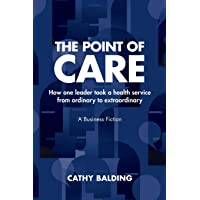 The Point of Care: How One Leader Took an Organisation from Ordinary to Extraordinary