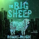 The Big Sheep: A Novel Audiobook by Robert Kroese Narrated by Fred Berman
