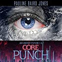 Core Punch: An Uneasy Future Audiobook by Pauline Baird Jones Narrated by Diane Gelwix Somers