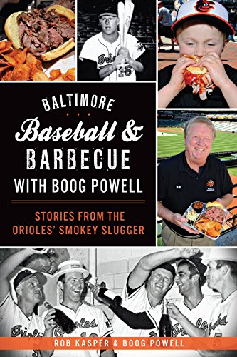 - Baltimore Baseball & Barbecue with Boog Powell: Stories from the Orioles' Smokey Slugger (American Palate)