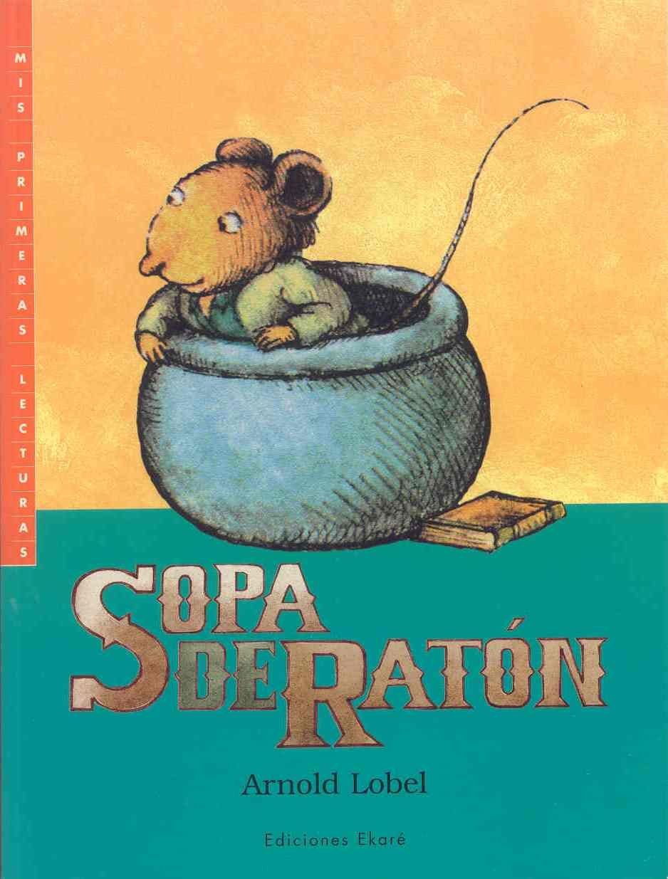 Sopa de raton / Mouse Soup (I Can Read! - Level 2) (Spanish Edition) by Brand: Ekare