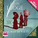 A Man of Parts Audiobook by David Lodge Narrated by Steven Crossley