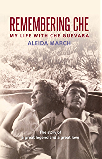 Remembering Che: My Life with Che Guevara