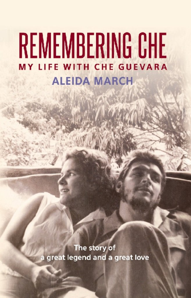 Remembering Che  My Life With Che Guevara