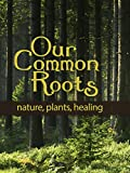 Our Common Roots