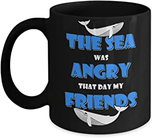 George Costanza - The Sea Was Angry That Day My Frien Funny Best Gift day Coffee Mugs, Gift Dad for Father's day Daddy, Gift Idea for Women and Mother
