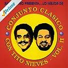 Lo Mejor De Conjunto Clasico Con Tito Nieves - Vol. II
