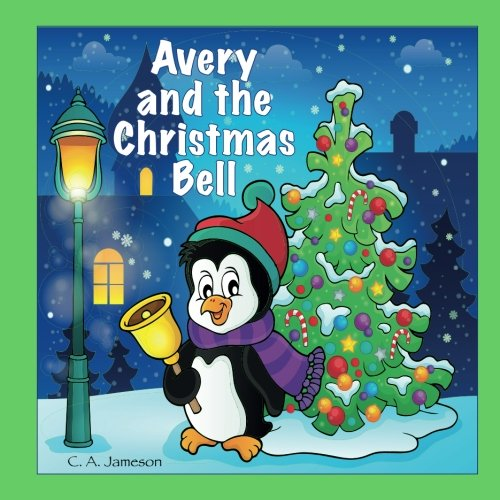 Avery and the Christmas Bell (Personalized Books for Children) ()