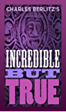 Charles Berlitz's World of the Incredible But True