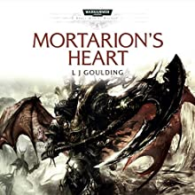 Mortarion's Heart: Warhammer 40,000 Audiobook by L J Goulding Narrated by Sean Barrett, Tim Bentinck, Martyn Ellis, Chris Fairbank, Jamie Parker, David Timson