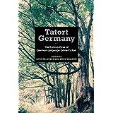 Tatort Germany: The Curious Case of German-Language Crime Fiction (Studies in German Literature Linguistics and Cultu)