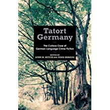 Tatort Germany: The Curious Case of German-Language Crime Fiction (Studies in German Literature Linguistics and Culture)