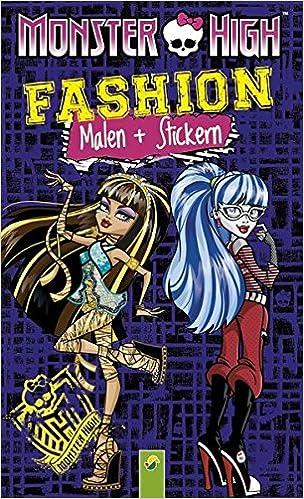 Monster High Fashion - Malen und Stickern: Mit gruseligen ...