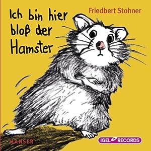 Ich bin hier bloß der Hamster Hörbuch