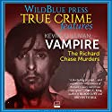 Vampire: The Richard Chase Murders Audiobook by Kevin Sullivan Narrated by Kevin Pierce