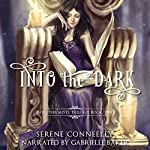 Into the Dark: Book Two of the Into the Mists Trilogy   Serene Conneeley