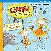 Die Heldin der Bananentorte (Linni von Links 4) | Alice Pantermüller