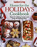 img - for Southern Living Home for the Holidays Cookbook: Favorite holiday recipes and easy decorating ideas book / textbook / text book
