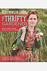 The Thrifty Gardener: How to create a stylish garden for next to nothing Paperback