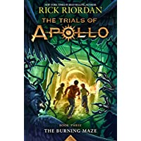 The Burning Maze (Trials of Apollo, The Book Three) (Trials of Apollo (3))