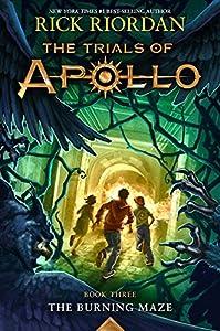 The Trials of Apollo Book Three The Burning Maze