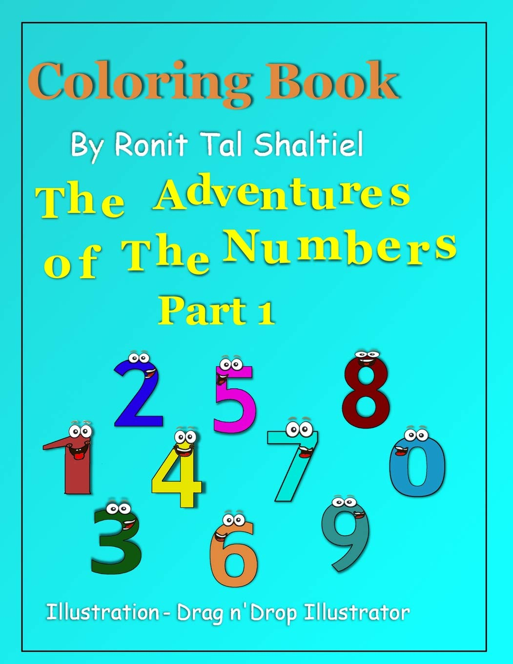 Coloring Book - The adventures of the numbers: Part 1