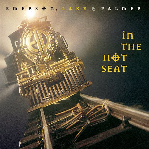 In the Hot Seat (Emerson Lake And Palmer In The Hot Seat)