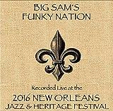 Big Sam's Funky Nation / Live At JazzFest 2016