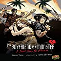 I Love Him to Pieces: My Boyfriend Is a Monster, Book 1 Audiobook by Evonne Tsang Narrated by  Book Buddy Digital Media
