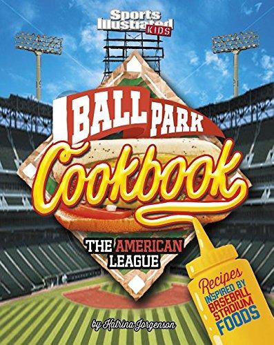 Download Ballpark Cookbook The American League: Recipes Inspired by Baseball Stadium Foods (Ballpark Cookbooks) pdf epub