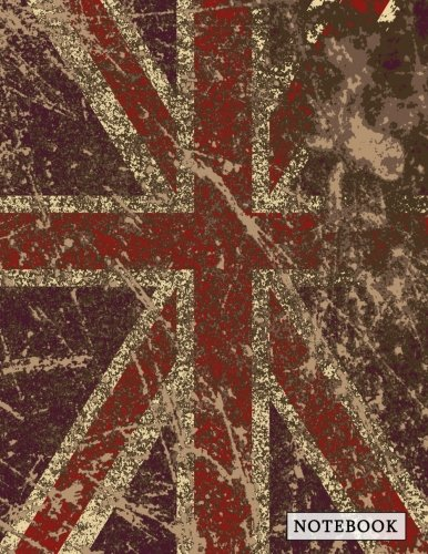 Notebook: Very British Union Jack Composition Book | UK Flag Patriotism & Pride Large Squares Graph Paper (4 x 4) Journal Notebook for Math and ... 11) Soft Matte Cover (Country Flag Notebooks) (Flag History Jack Union)