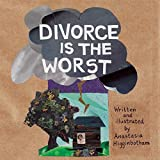 Divorce Is the Worst (Ordinary Terrible Things)