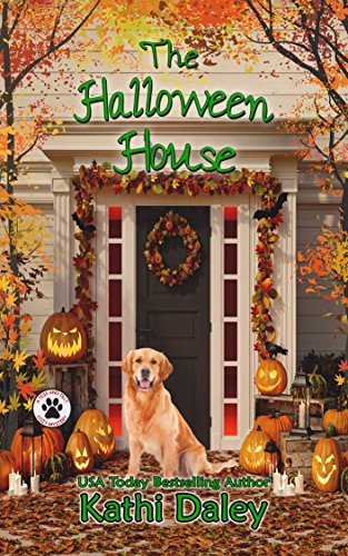 The Halloween House: A Cozy Mystery (A Tess and Tilly Cozy Mystery Book -