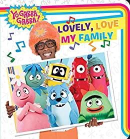 Amazon Com Lovely Love My Family Yo Gabba Gabba Ebook border=
