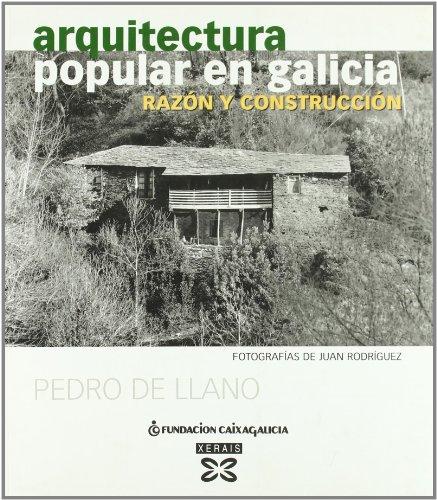 Descargar Libro Arquitectura Popular En Galicia : Razón Y Construcción De Pedro Pedro De Llano