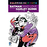 Coloring DC: Batman: Mad Love Featuring Harley Quinn