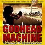 The Godhead Machine: Digital Sea, Book 2   Thomas K. Carpenter