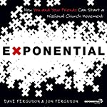 Exponential: How to Accomplish the Jesus Mission | Dave Ferguson,Jon Ferguson