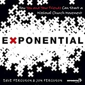 Exponential: How to Accomplish the Jesus Mission | Dave Ferguson, Jon Ferguson