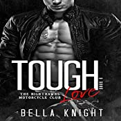 Tough Love: The Nighthawks MC, Book 6 | Bella Knight